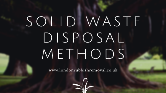 Solid Waste Disposal Methods