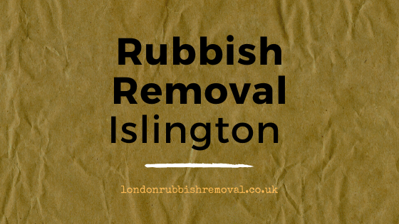 Rubbish removal in Islington